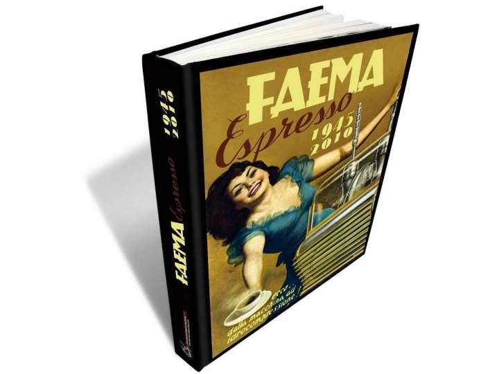 FAEMA ESPRESSO 1945-2010 by Enrico Maltoni